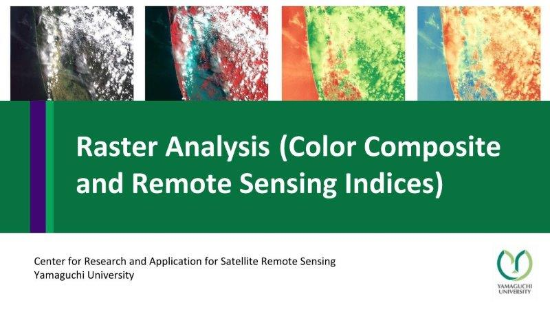 Raster Analysis (Color Composite and Remote Sensing Indices)